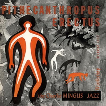 תקליט גאז Charles Mingus - Pithecanthropus Erectus.jpg